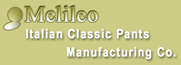Italian pants manufacturing company, MELILEO produces only high quality pants, classic pants using first quality material, We are Looking for Worldwide Distributors